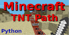Minecraft Pi TNT path